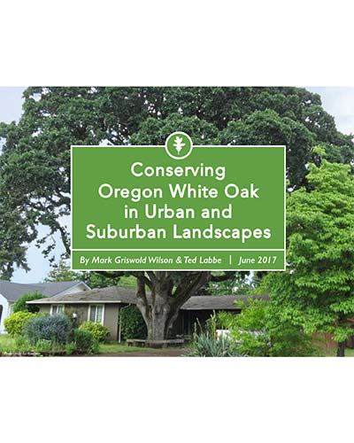 Conserving Oregon White Oak Garry Oak in Urban and Suburban Landscapes
